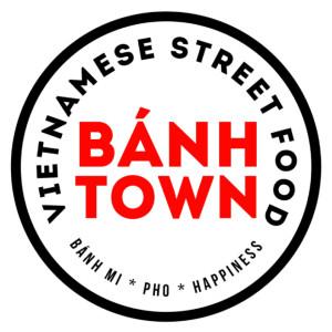 Banh Town: Banh Mi * Pho * Happiness